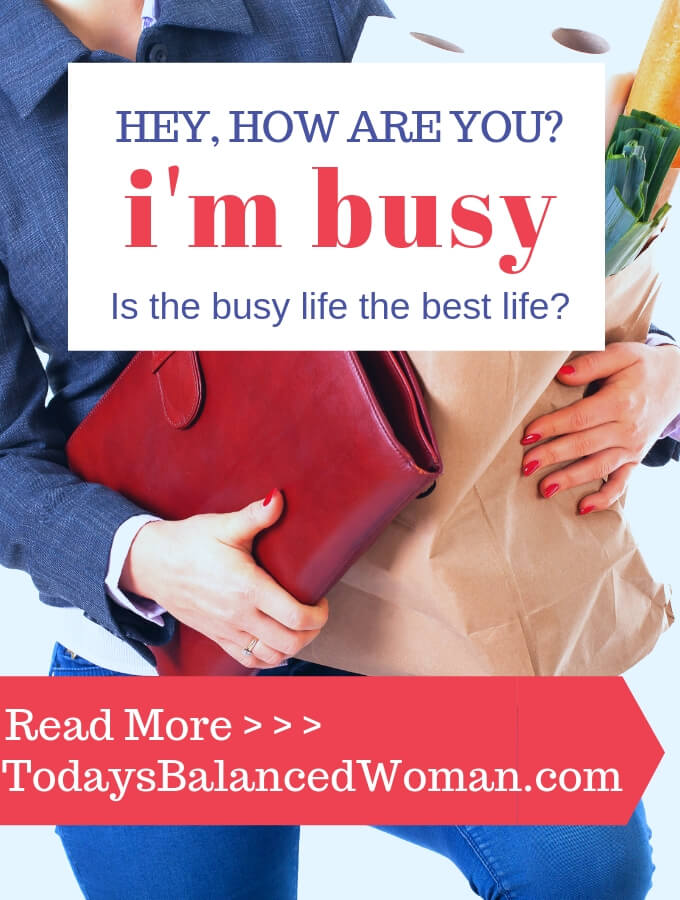 is the best life the busy life today s balanced woman
